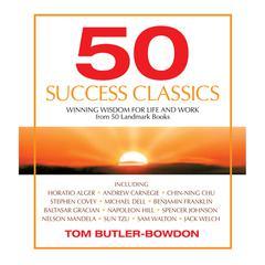 50 Success Classics by Tom Butler-Bowdon