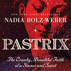 Pastrix by Nadia Bolz-Weber