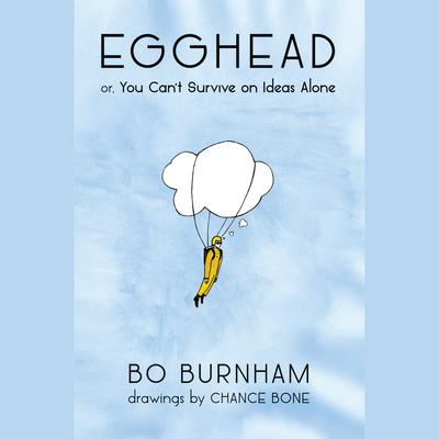 Egghead by Bo Burnham