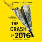 The Crash of 2016 by Thom Hartmann