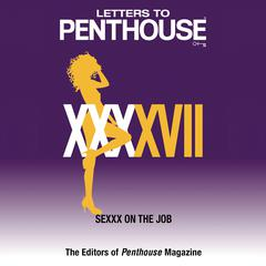 Letters to Penthouse XXXXVII by Penthouse International