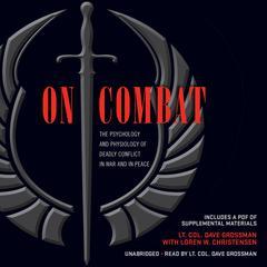 On Combat by Lt. Col. Dave Grossman, Loren W. Christensen