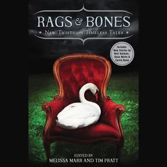 Rags & Bones by Melissa Marr, Tim Pratt, various authors