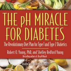 The pH Miracle for Diabetes by Robert O. Young, PhD, Shelley Redford Young