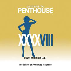 Letters to Penthouse XXXXVIII by Penthouse International