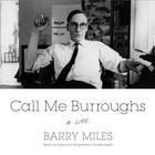 Call Me Burroughs by Barry Miles