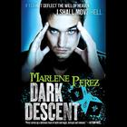 Dark Descent by Marlene Perez