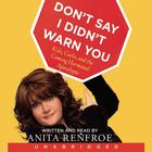 Don't Say I Didn't Warn You by Anita Renfroe