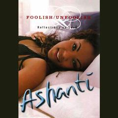 Foolish/Unfoolish by Ashanti Douglas