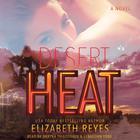 Desert Heat by Elizabeth Reyes