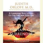 The Ecstasy of Surrender by M.D. Judith Orloff, Judith Orloff