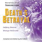 Transgressions: Death's Betrayal by Ed McBain, Jeffery Deaver, Sharyn McCrumb