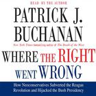 Where the Right Went Wrong by Patrick Buchanan