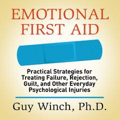 Emotional First Aid by Guy Winch, PhD