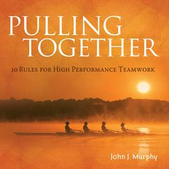 Pulling Together by John Murphy, John J. Murphy