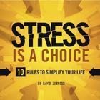 Stress Is a Choice by David Zerfoss
