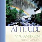 The Power of Attitude by Mac Anderson