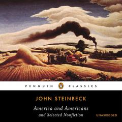America and Americans and Selected Nonfiction by John Steinbeck