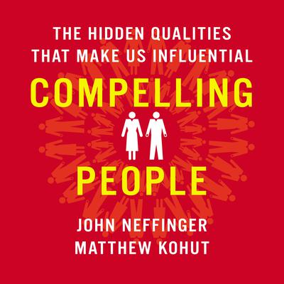 Compelling People by John Neffinger, Matthew Kohut
