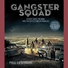 Gangster Squad by Paul Lieberman, W. Bruce Cameron