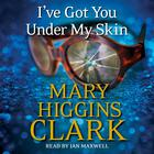 I've Got You Under My Skin by Mary Higgins Clark