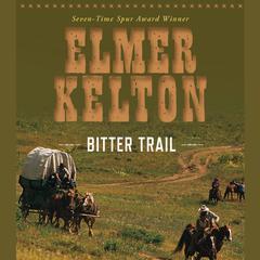 Bitter Trail by Elmer Kelton