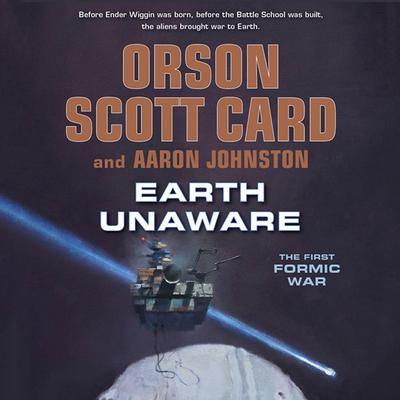 Earth Unaware by Orson Scott Card, Aaron Johnston, Aaron Johnson