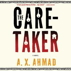 The Caretaker by A.X. Admad, A. X. Ahmad