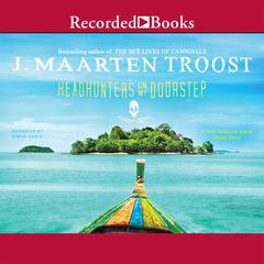Headhunters on My Doorstep by J. Maarten Troost