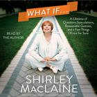 What If… by Shirley MacLaine