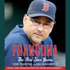 Francona: The Red Sox Years by Terry Francona, Dan Shaughnessy