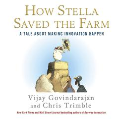 How Stella Saved the Farm by Vijay Govindarajan, Chris Trimble