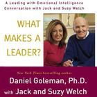What Makes a Leader? by Daniel Goleman, PhD, Jack Welch, Suzy Welch
