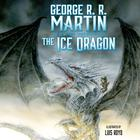 The Ice Dragon by George Martin, George R. R. Martin