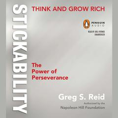 "Think and Grow Rich ""Stickability"" by Greg S. Reid"