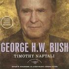George H. W. Bush by Timothy Naftali