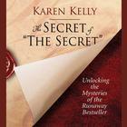 The Secret of The Secret by Karen Kelly