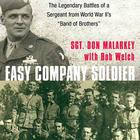 Easy Company Soldier by Don Malarkey, Bob Welch