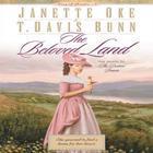 The Beloved Land by Janette Oke, T. Davis Bunn