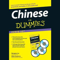Chinese for Dummies Audio Set by Mengjun Liu, Mike Packevicz