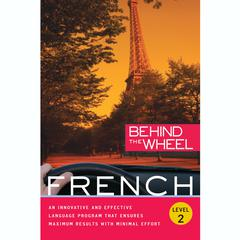 Behind the Wheel - French 2 by Behind the Wheel, Mark Frobose