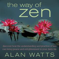 The Way of Zen by Alan Watts, Alan W. Watts