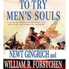 To Try Men's Souls by Newt Gingrich, William R. Fortschen, William R. Forstchen