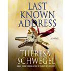 Last Known Address by Theresa Schwegel