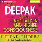 Ask Deepak about Meditation and Higher Consciousness by Deepak Chopra