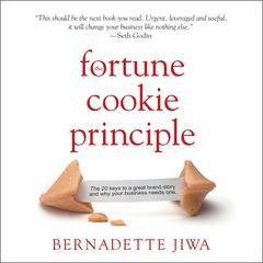 The Fortune Cookie Principle by Bernadette Jiwa