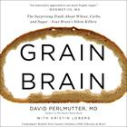 Grain Brain by David Perlmutter, MD