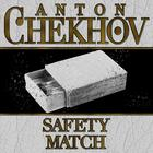 The Safety Match by Anton Chekhov