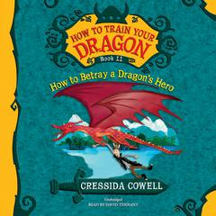 How to Betray a Dragon's Hero by Cressida Cowell
