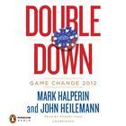 Double Down by Mark Halperin, John Heilemann